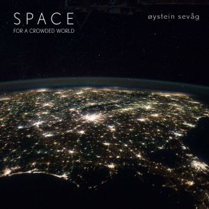 "Cover art for Oystein Sevag's 2012 album, ""Space for a Crowded World."""